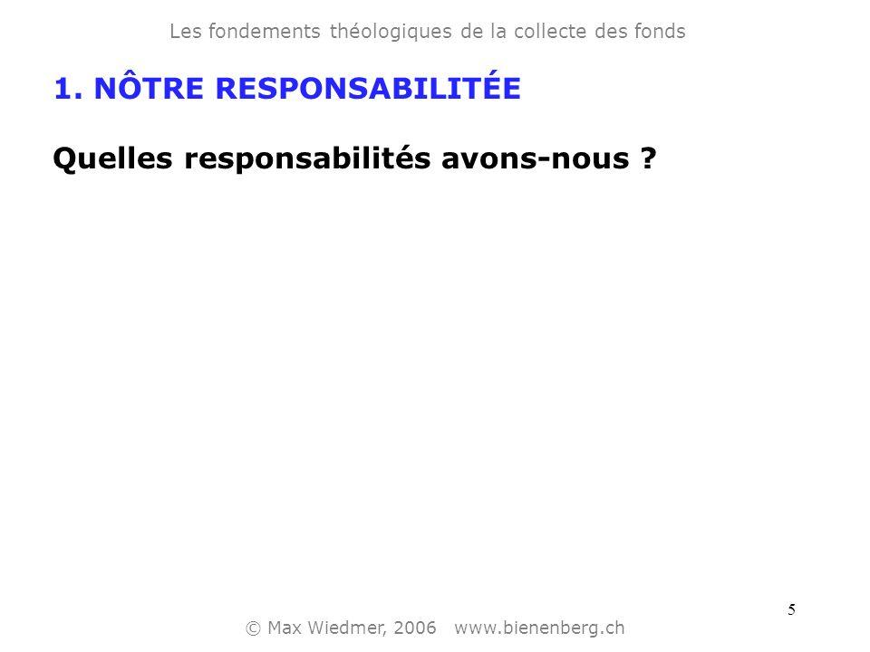 5 1.NÔTRE RESPONSABILITÉE Quelles responsabilités avons-nous .