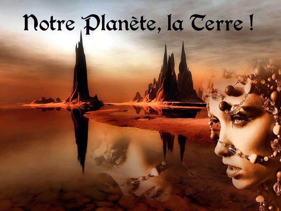 Notre Planète, la Terre !