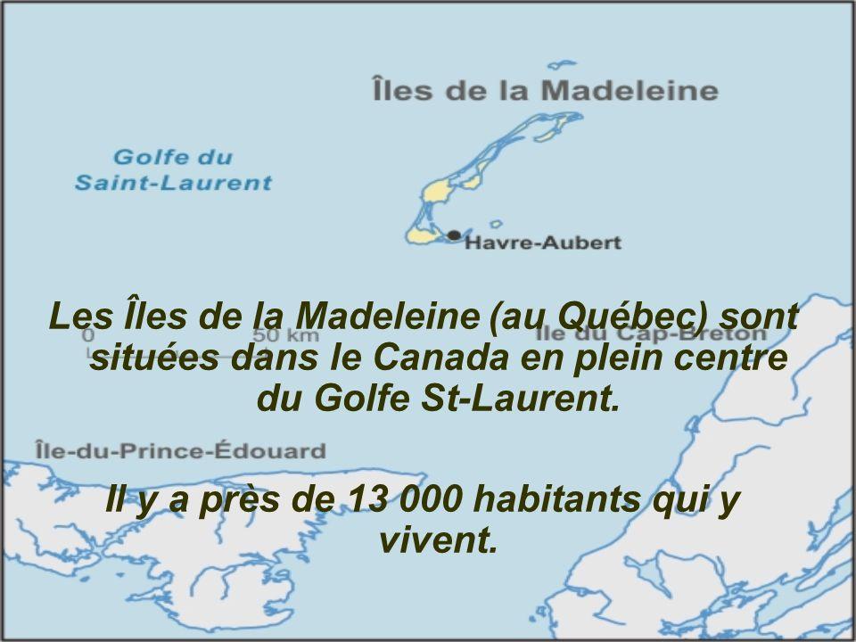Nous habitons aux Îles de la Madeleine.