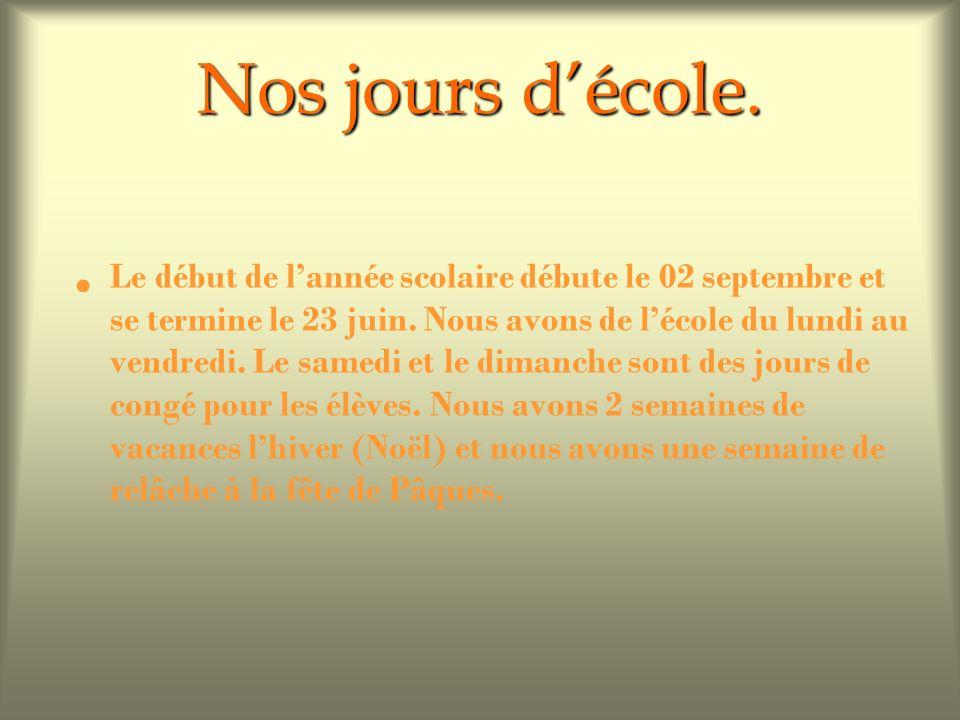 Nos jours décole.Le début de lannée scolaire débute le 02 septembre et se termine le 23 juin.
