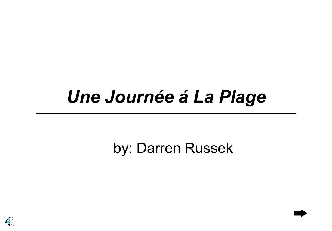 Une Journée á La Plage by: Darren Russek