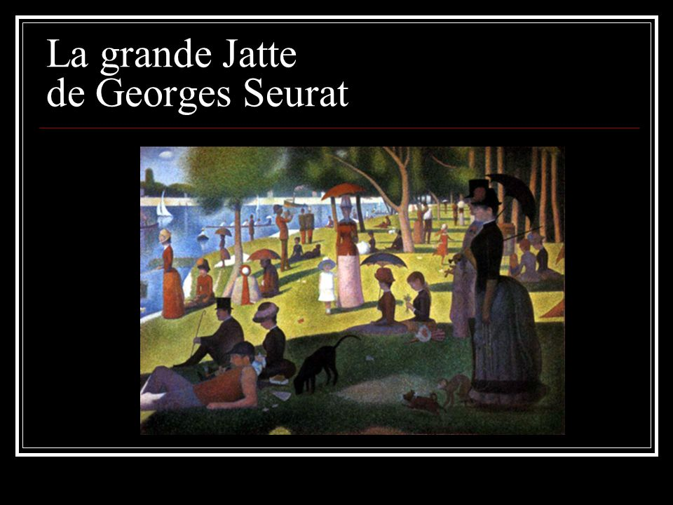 La grande Jatte de Georges Seurat