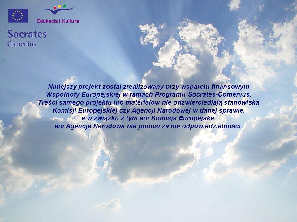 Niniejszy projekt został zrealizowany przy wsparciu finansowym Wspólnoty Europejskiej w ramach Programu Socrates-Comenius.