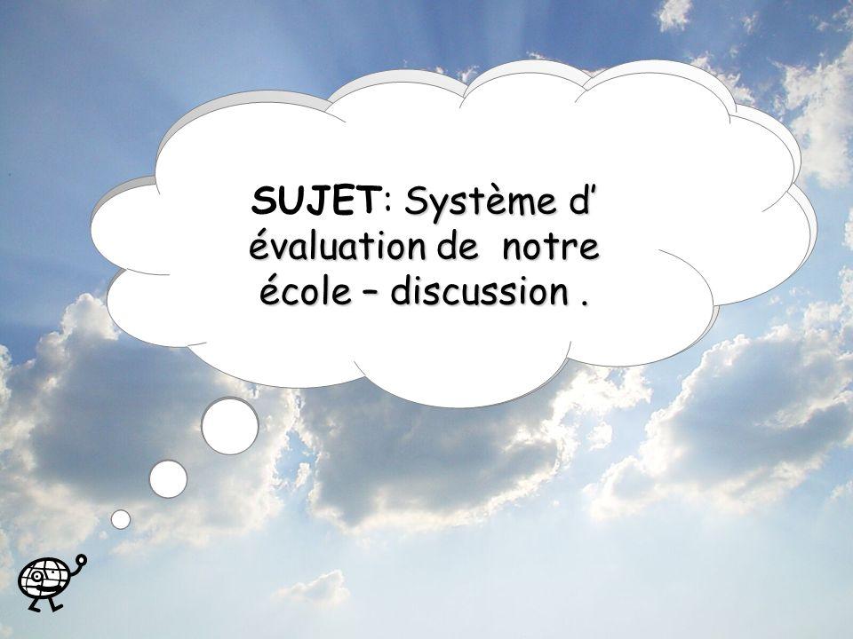 Système d évaluation de notre école – discussion.