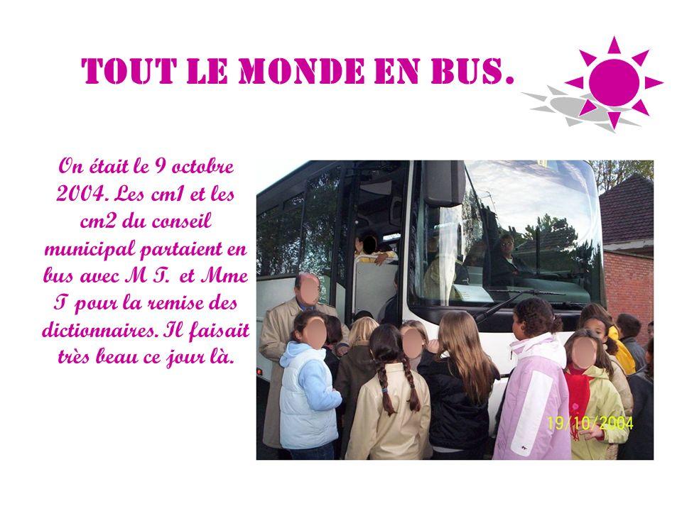 Tout le monde en bus.On était le 9 octobre 2004.