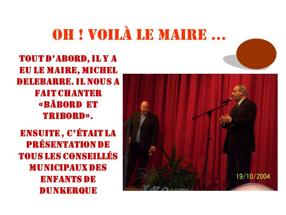 Oh .Voilà le maire … Tout dabord, Il y a eu le maire, Michel Delebarre.