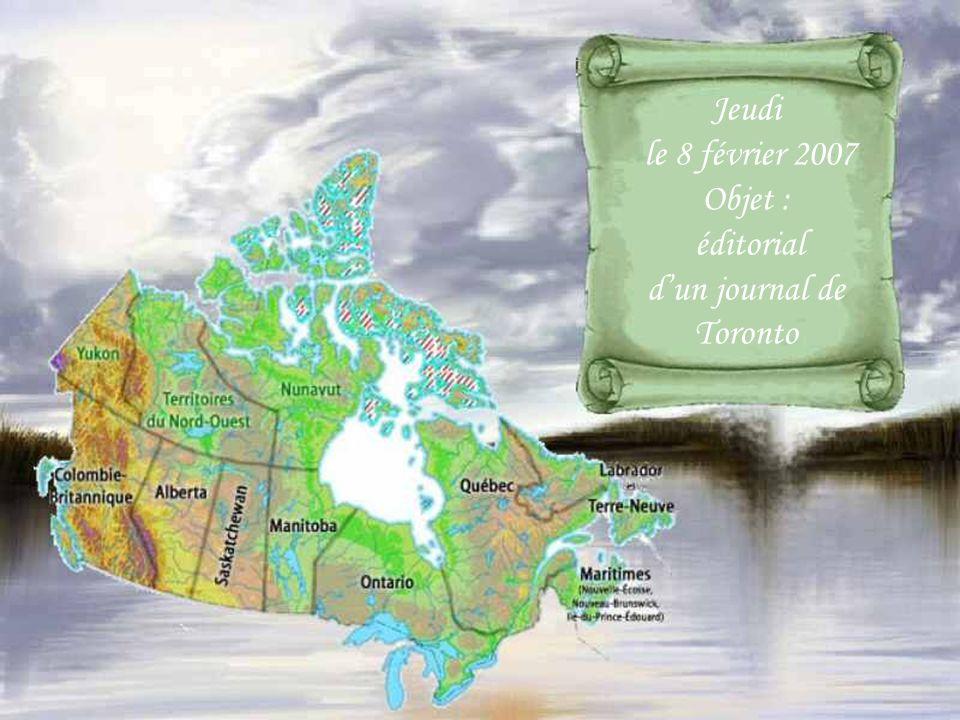 Jeudi le 8 février 2007 Objet : éditorial dun journal de Toronto