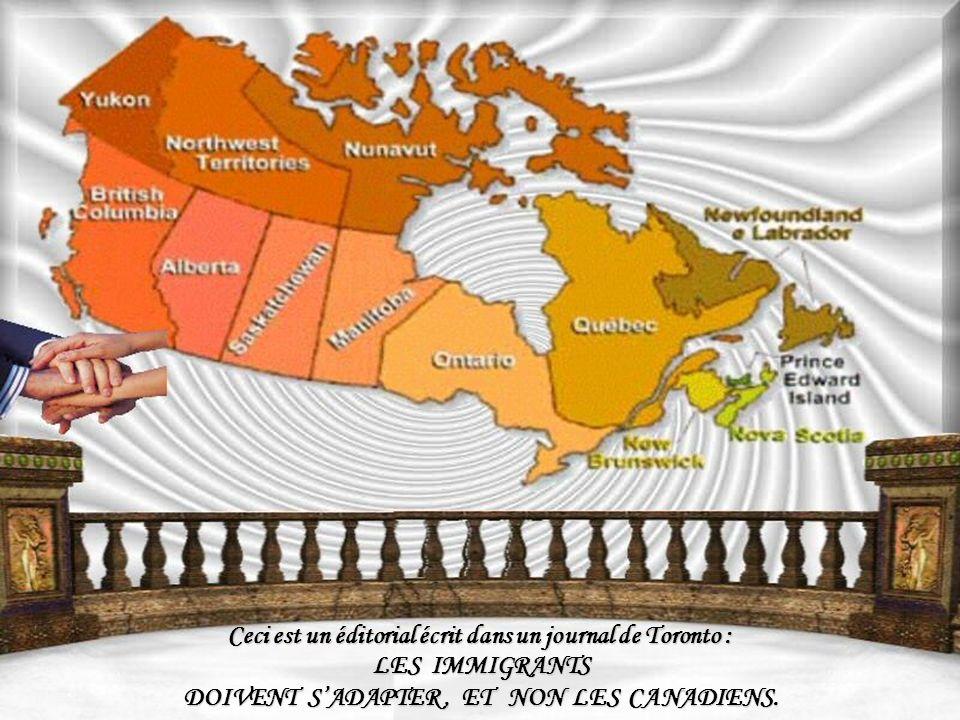 Ceci est un éditorial écrit dans un journal de Toronto : LES IMMIGRANTS DOIVENT SADAPTER, ET NON LES CANADIENS.