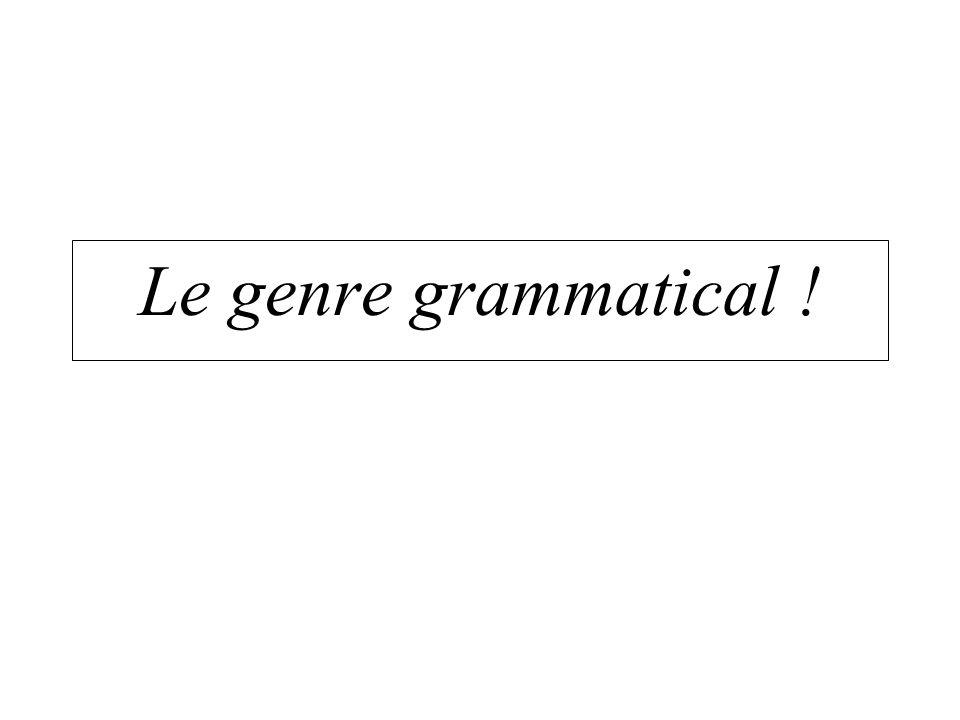 Le genre grammatical !