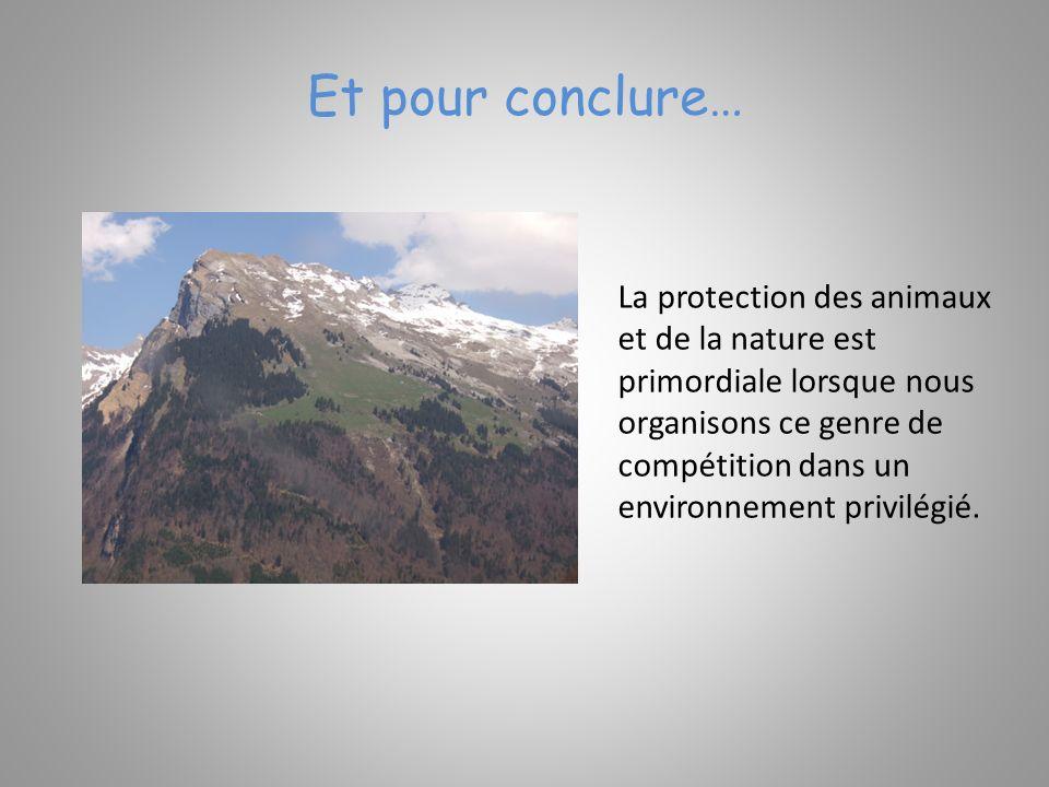Et pour conclure… La protection des animaux et de la nature est primordiale lorsque nous organisons ce genre de compétition dans un environnement privilégié.