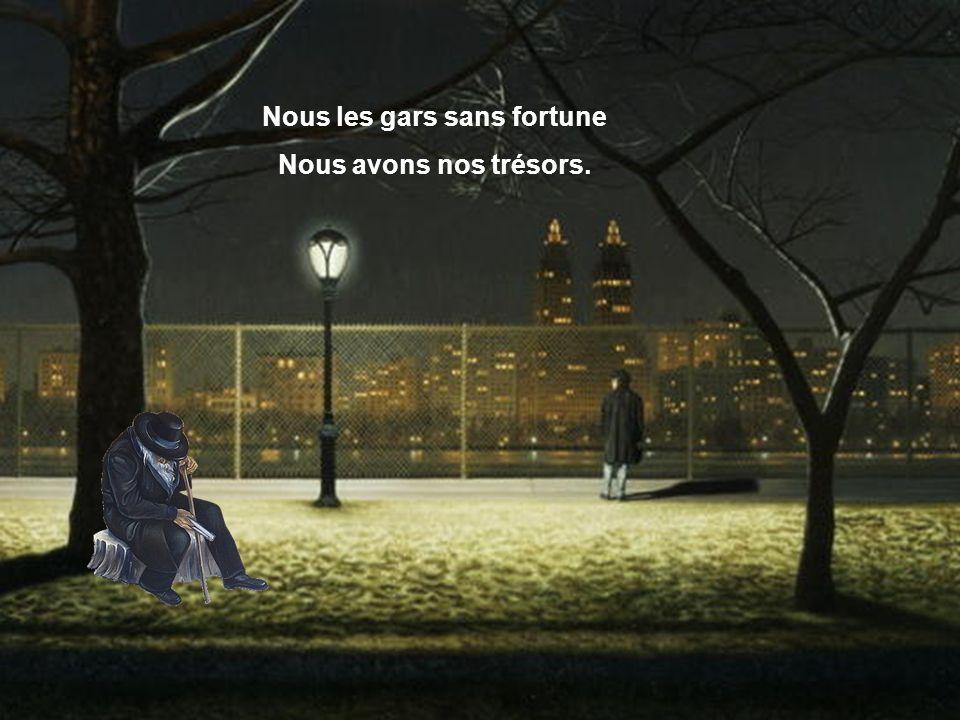 Mais nous avons nos Richesses malgré tout. Yaura dans la nuit sans voile, Du bonheur pour les gueux. Yaura dans la nuit sans voile, Du bonheur pour le