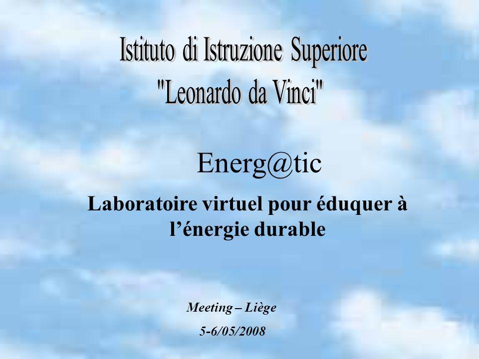 Energ@tic Laboratoire virtuel pour éduquer à lénergie durable Meeting – Liège 5-6/05/2008