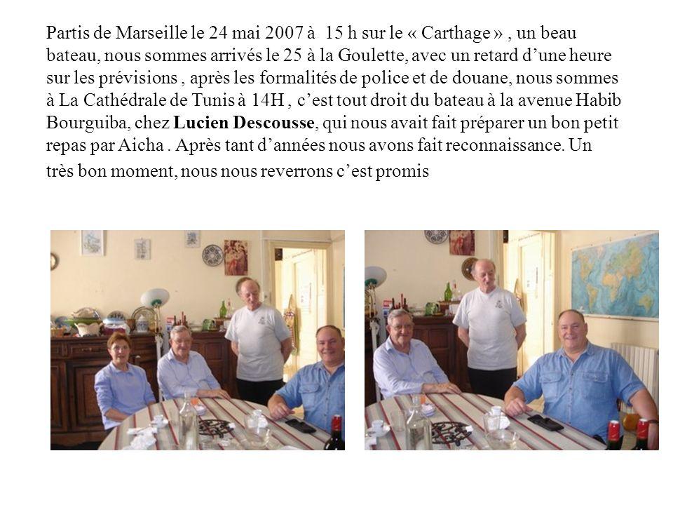 TUNISIE du nord 2007 Voyage de Marseille à Tunis avec le « CARTHAGE » du 24 Mai au 14 Juin 2007 Michel BUSUTIL