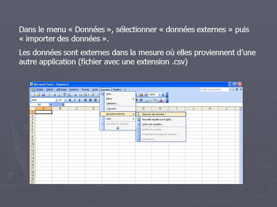 Dans le menu « Données », sélectionner « données externes » puis « importer des données ». Les données sont externes dans la mesure où elles provienne