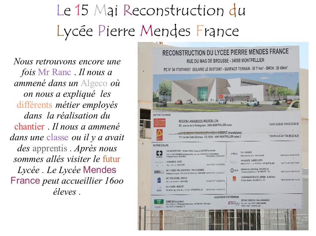 Le 12 Decembre 2007 à Lunel Nous sommes allés à Lunel pour visiter le chantier du futur lycée Victor Hugo.