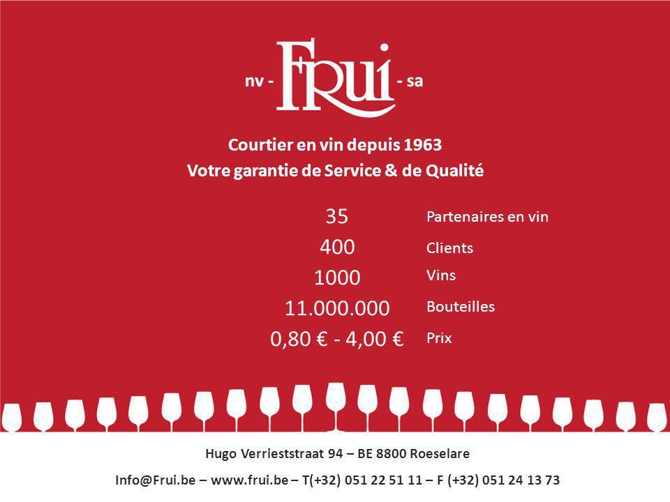 Votre garantie de Qualité & de Service Hugo Verrieststraat 94 BE 8800 Roeselare info@frui.be info@frui.be www.frui.be T (+32)051 22 51 11 F (+32) 051 24 13 73 BE 0402 847 532 Administrateur Frui BE + LUX Lieven Vanden Bulcke Administrateur Frui Pays-Bas Bence Nieland Contact IntroIntro   Partenaires   Clients   Vins   Bouteilles   CréneauPartenairesClientsVinsBouteillesCréneau Meilleurs Prix Meilleurs Prix   Photo 1   Photo2   Photo3   ContactPhoto 1 Photo2 Photo3 Contact