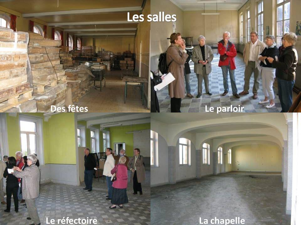 La chapelleLe réfectoire Le parloirDes fêtes