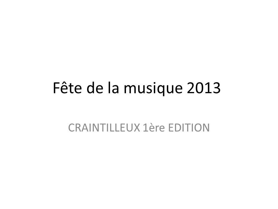 Fête de la musique 2013 CRAINTILLEUX 1ère EDITION