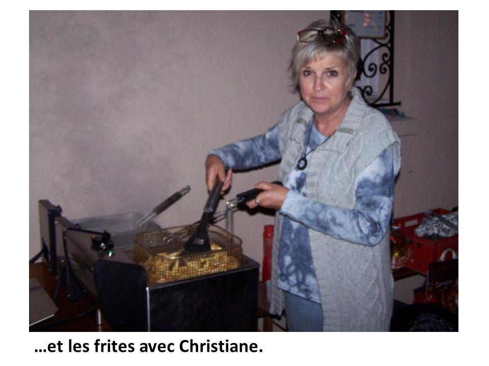 …et les frites avec Christiane.