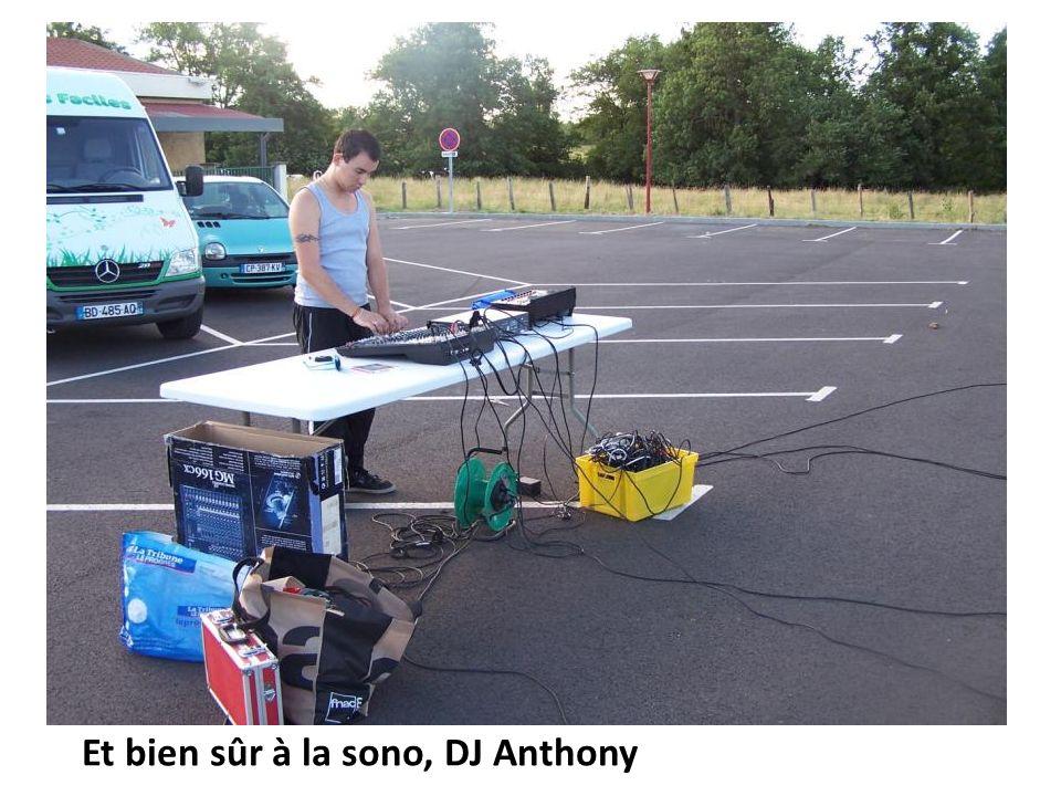Et bien sûr à la sono, DJ Anthony