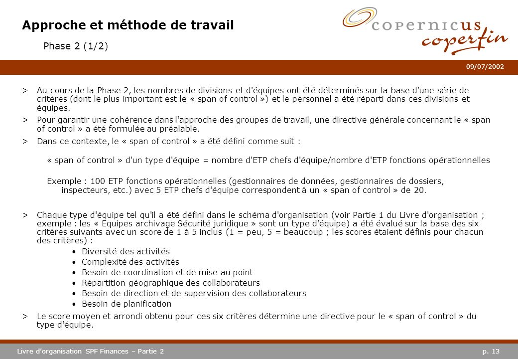 p. 13Livre dorganisation SPF Finances – Partie 2 09/07/2002 Approche et méthode de travail >Au cours de la Phase 2, les nombres de divisions et d'équi