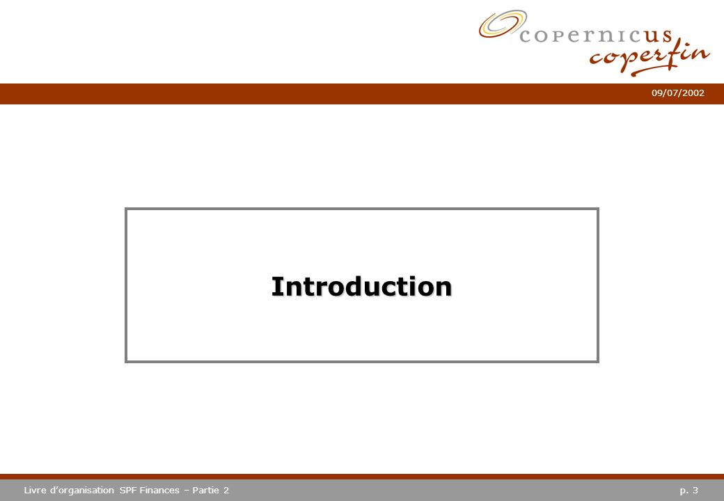 p. 3Livre dorganisation SPF Finances – Partie 2 09/07/2002 Introduction