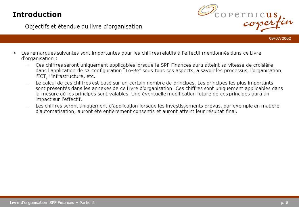 p. 5Livre dorganisation SPF Finances – Partie 2 09/07/2002 Introduction >Les remarques suivantes sont importantes pour les chiffres relatifs à l'effec
