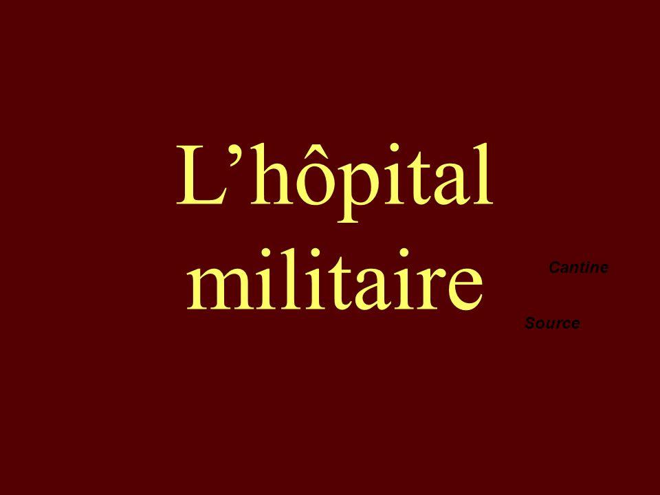 Lhôpital militaire Cantine Source
