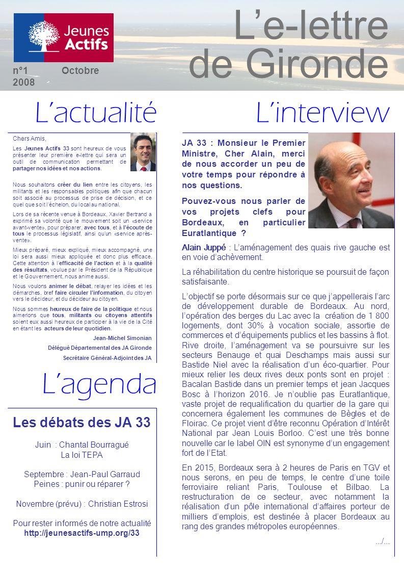 Le-lettre de Gironde Linterview Lagenda Lactualité n°1 Octobre 2008 Nous souhaitons créer du lien entre les citoyens, les militants et les responsables politiques afin que chacun soit associé au processus de prise de décision, et ce quel que soit léchelon, du local au national.
