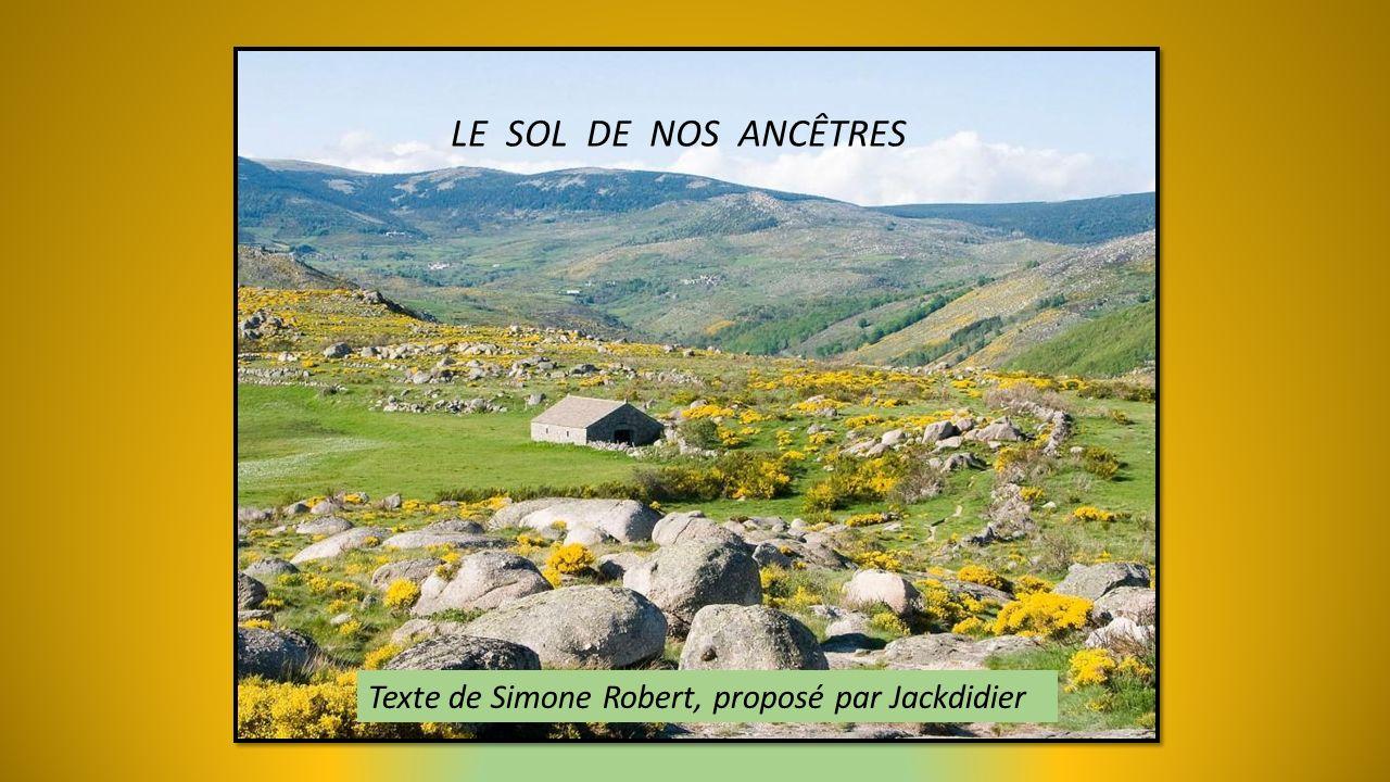 LE SOL DE NOS ANCÊTRES Texte de Simone Robert, proposé par Jackdidier