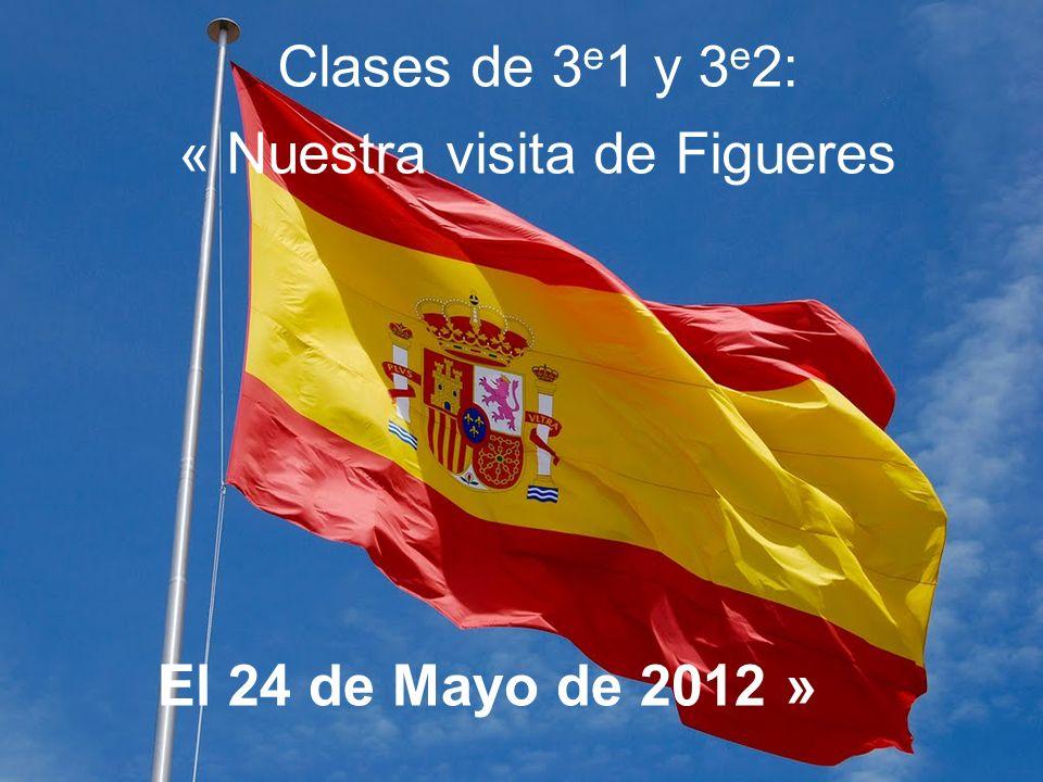 Clases de 3 e 1 y 3 e 2: « Nuestra visita de Figueres El 24 de Mayo de 2012 »