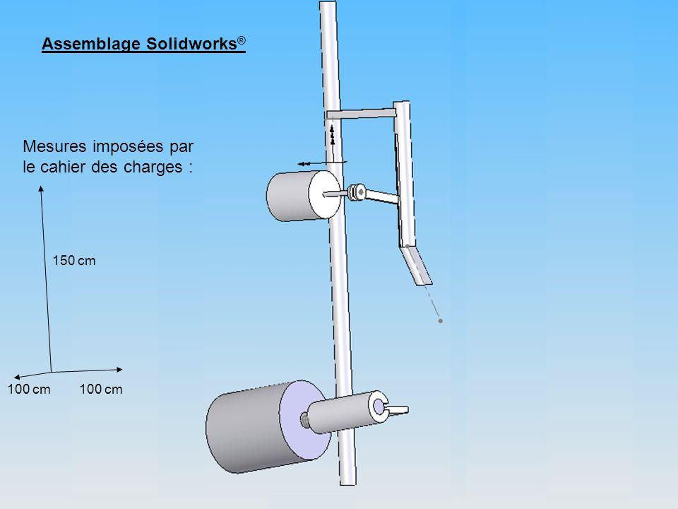 Assemblage Solidworks ® 150 cm 100 cm Mesures imposées par le cahier des charges :