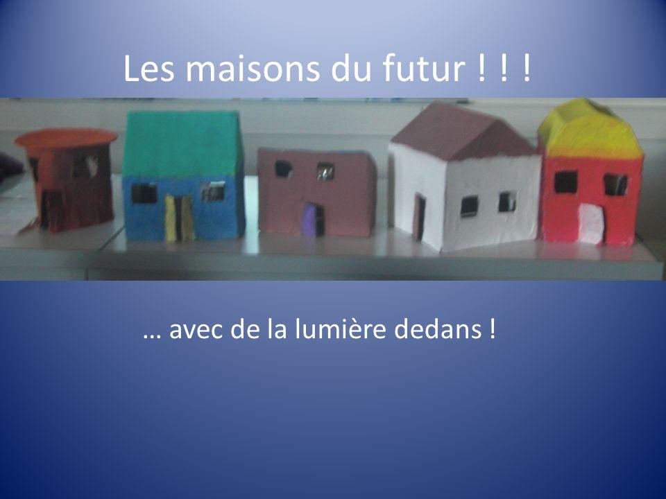 Les maisons du futur ! ! ! … avec de la lumière dedans !