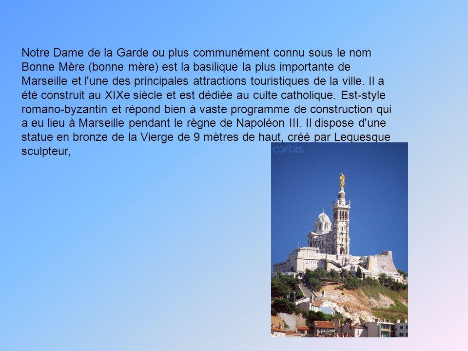 Notre Dame de la Garde ou plus communément connu sous le nom Bonne Mère (bonne mère) est la basilique la plus importante de Marseille et l'une des pri
