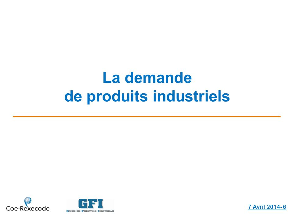 La demande de produits industriels 7 Avril 2014- 6
