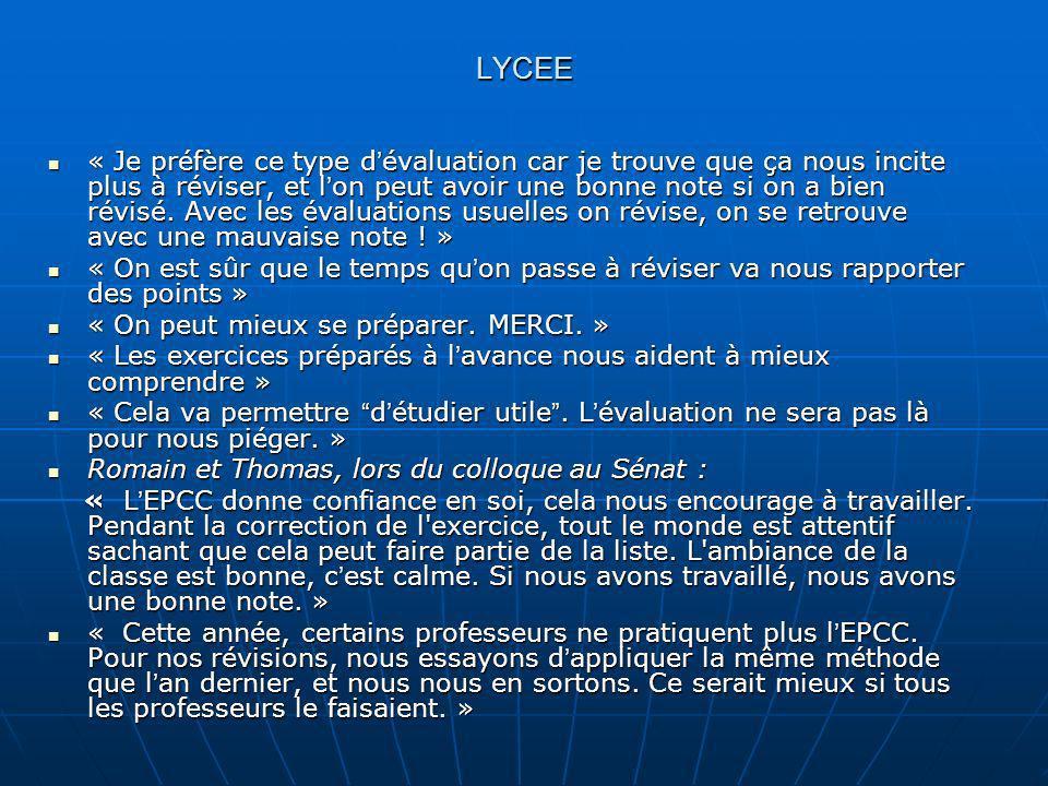 LYCEE « Je préfère ce type d évaluation car je trouve que ça nous incite plus à réviser, et l on peut avoir une bonne note si on a bien révisé. Avec l