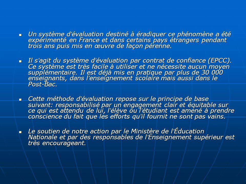 Un système d évaluation destiné à éradiquer ce phénomène a été expérimenté en France et dans certains pays étrangers pendant trois ans puis mis en œuv
