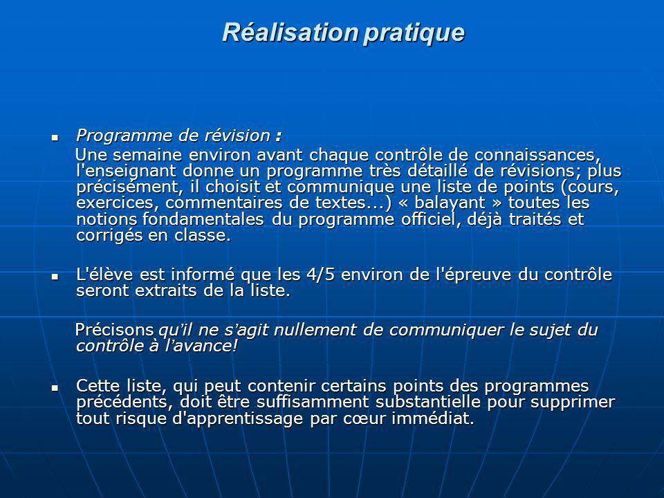 Réalisation pratique Programme de révision : Programme de révision : Une semaine environ avant chaque contrôle de connaissances, l'enseignant donne un