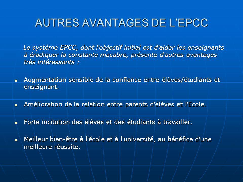 AUTRES AVANTAGES DE LEPCC Le système EPCC, dont l objectif initial est d aider les enseignants à éradiquer la constante macabre, présente d autres ava