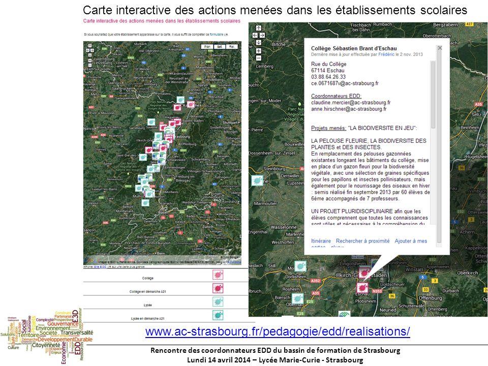 Rencontre des coordonnateurs EDD du bassin de formation de Strasbourg Lundi 14 avril 2014 – Lycée Marie-Curie - Strasbourg Carte interactive des actions menées dans les établissements scolaires www.ac-strasbourg.fr/pedagogie/edd/realisations/