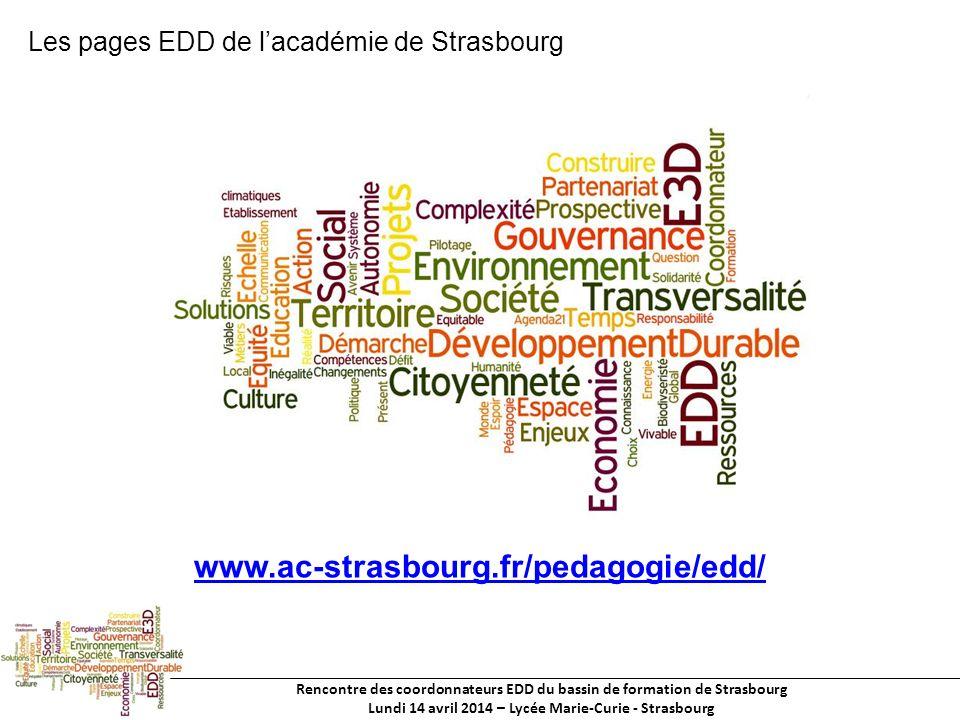 Rencontre des coordonnateurs EDD du bassin de formation de Strasbourg Lundi 14 avril 2014 – Lycée Marie-Curie - Strasbourg www.ac-strasbourg.fr/pedagogie/edd/ Les pages EDD de lacadémie de Strasbourg