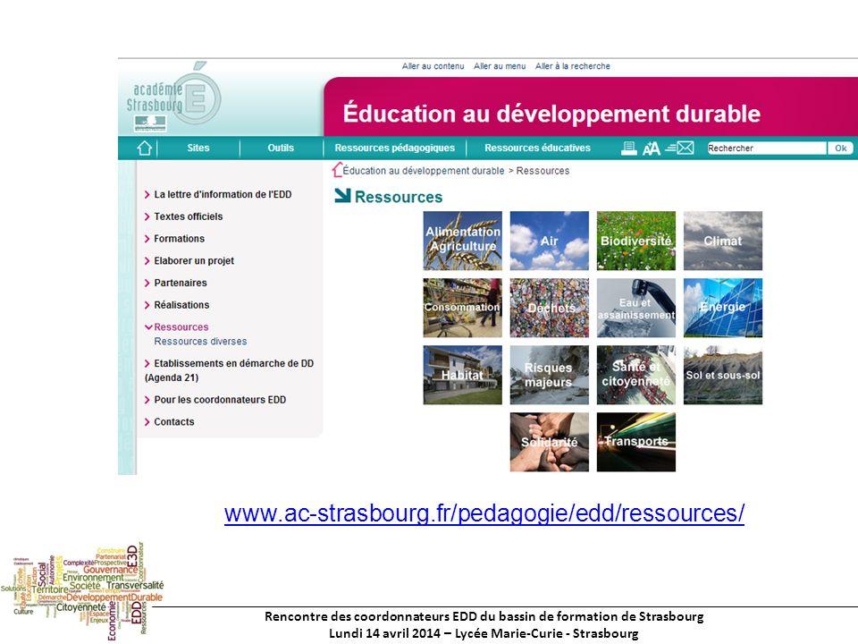 Rencontre des coordonnateurs EDD du bassin de formation de Strasbourg Lundi 14 avril 2014 – Lycée Marie-Curie - Strasbourg www.ac-strasbourg.fr/pedagogie/edd/ressources/