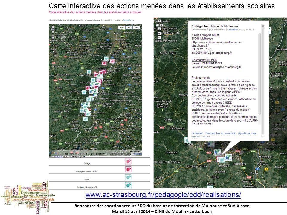 Rencontre des coordonnateurs EDD du bassins de formation de Mulhouse et Sud Alsace Mardi 15 avril 2014 – CINE du Moulin - Lutterbach Carte interactive des actions menées dans les établissements scolaires www.ac-strasbourg.fr/pedagogie/edd/realisations/