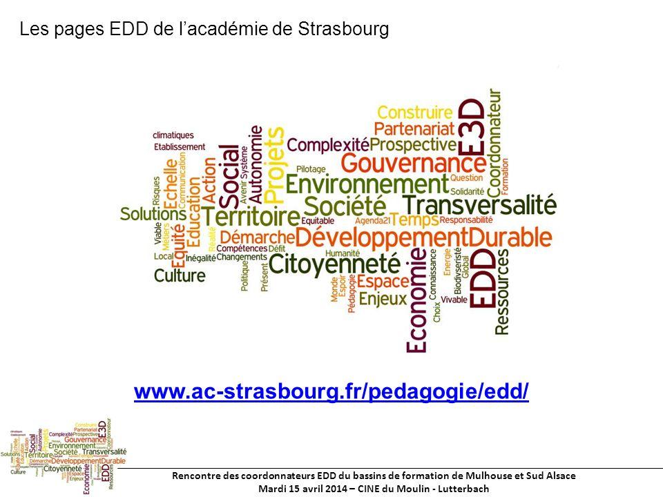 Rencontre des coordonnateurs EDD du bassins de formation de Mulhouse et Sud Alsace Mardi 15 avril 2014 – CINE du Moulin - Lutterbach www.ac-strasbourg.fr/pedagogie/edd/ Les pages EDD de lacadémie de Strasbourg
