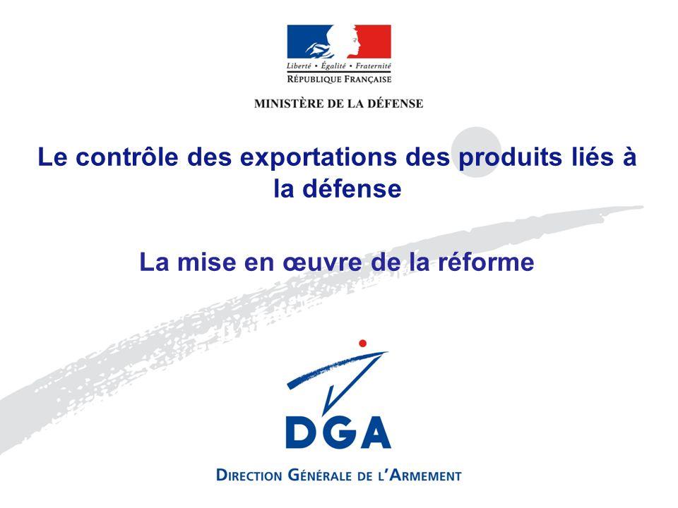 Le contrôle des exportations des produits liés à la défense La mise en œuvre de la réforme