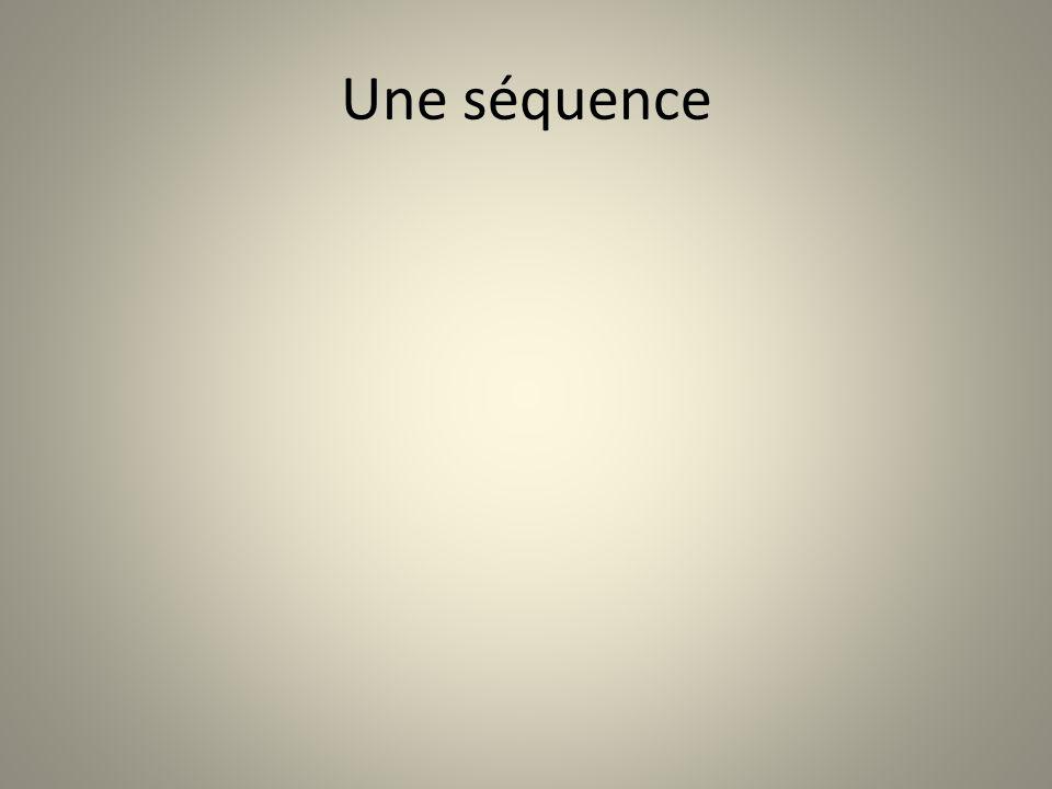 Une séquence
