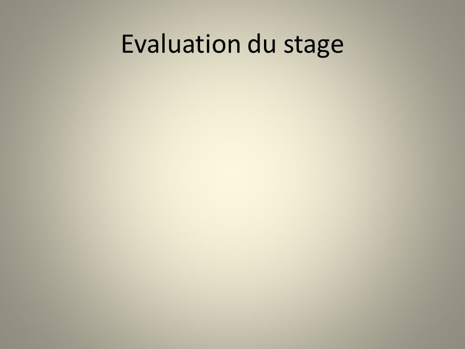Evaluation du stage