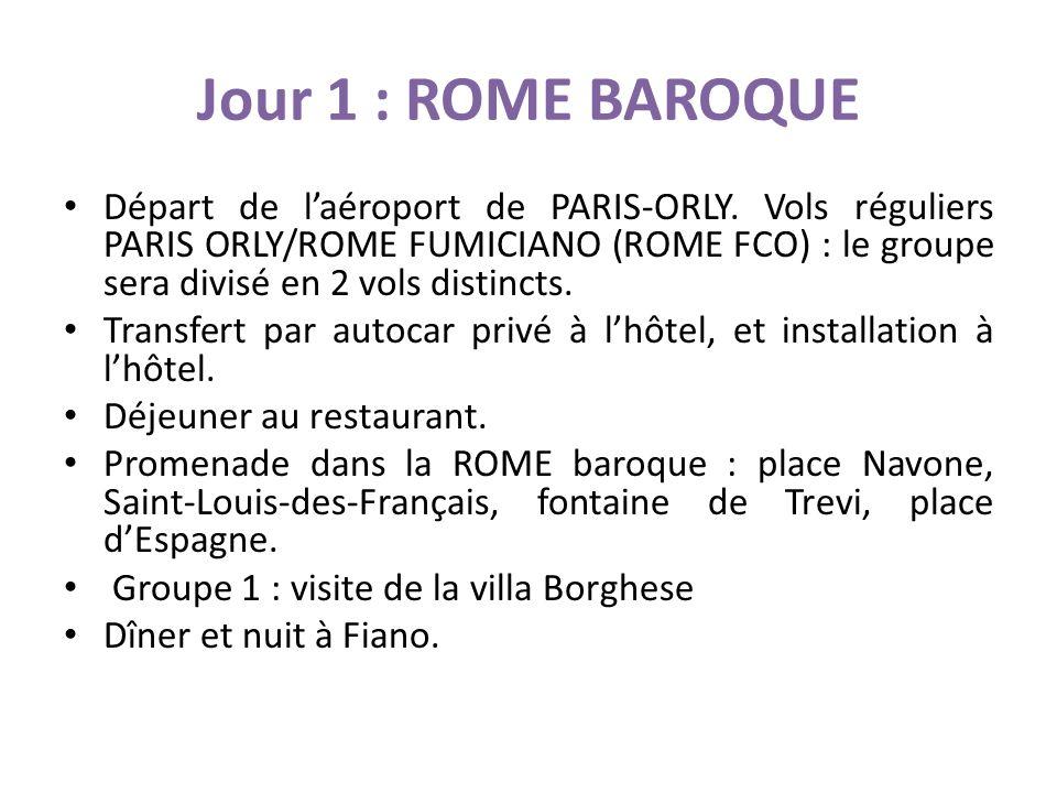 Jour 1 : ROME BAROQUE Départ de laéroport de PARIS-ORLY.