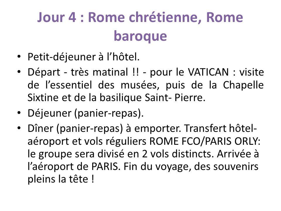 Jour 4 : Rome chrétienne, Rome baroque Petit-déjeuner à lhôtel.