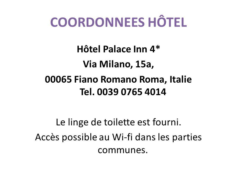 COORDONNEES HÔTEL Hôtel Palace Inn 4* Via Milano, 15a, 00065 Fiano Romano Roma, Italie Tel.